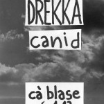 Drekka + Canid 6 gennaio